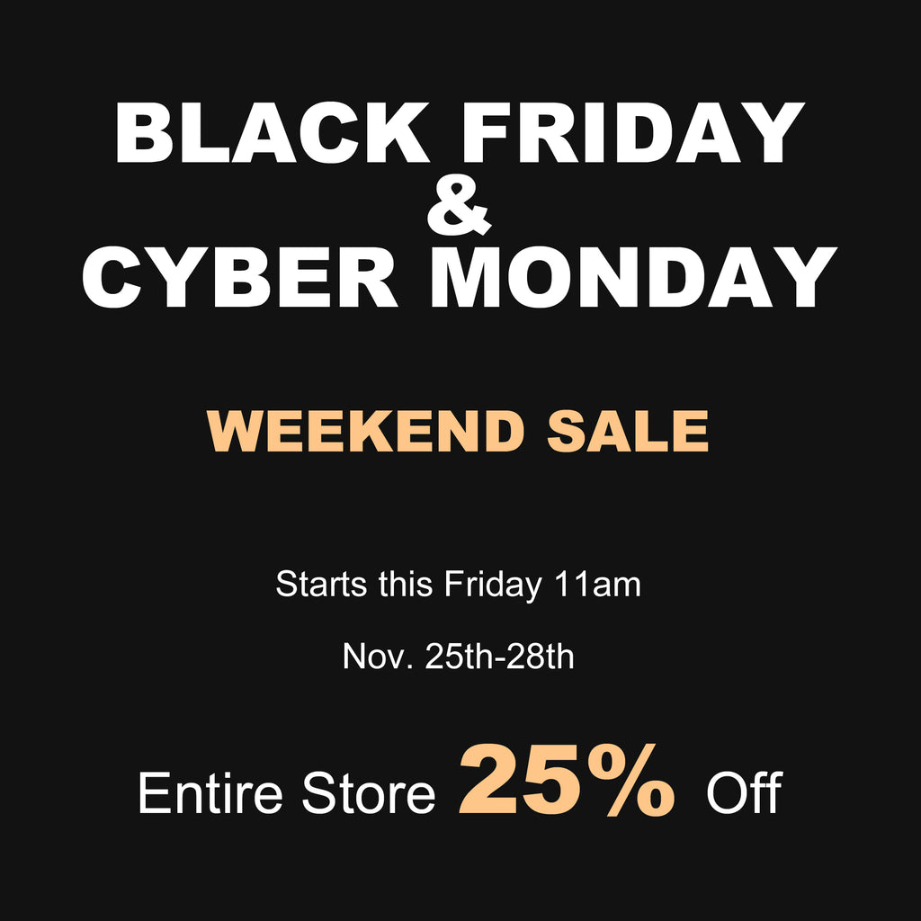 Black Friday & Cyber Monday Weekend Sale