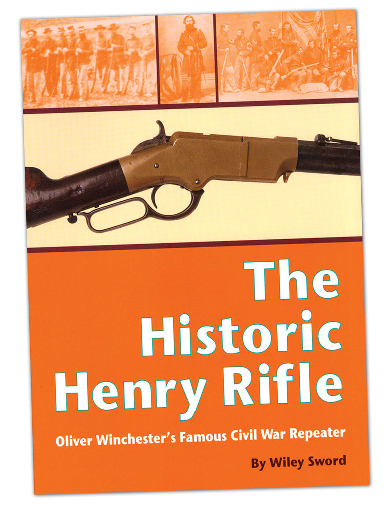 The Historic Henry Rifle Book
