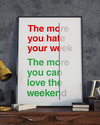The more you hate your week