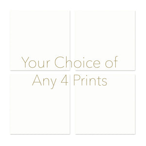Set Of 4 Prints of Your Choice