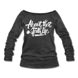 About That Faith Life Sweatshirt - Ven & Rose