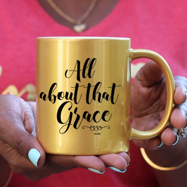All About That Grace (Gold, Pink or WHITE) Mug - Ven & Rose