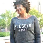 Blessed Not Lucky Sweatshirt* (Last Chance) - Ven & Rose