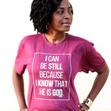 Be Still UNISEX FIT Tee (More Colors) - Ven & Rose