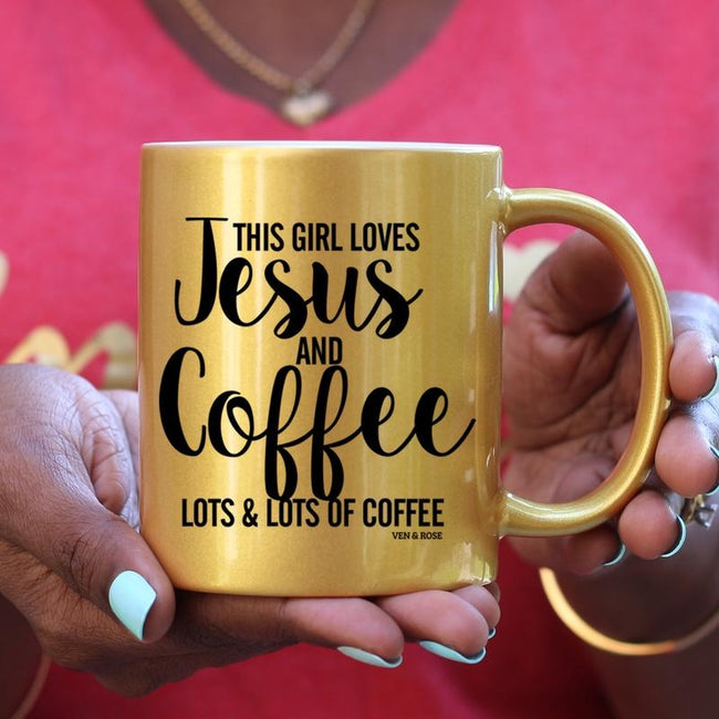 Girl Loves Jesus & Coffee (Gold, Pink or WHITE) Mug - Ven & Rose