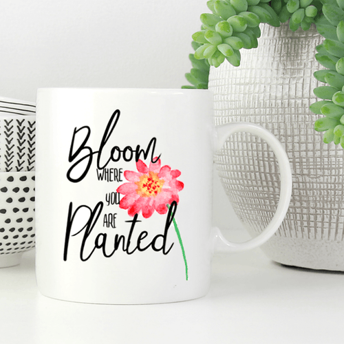 Bloom Where You're Planted White Mug