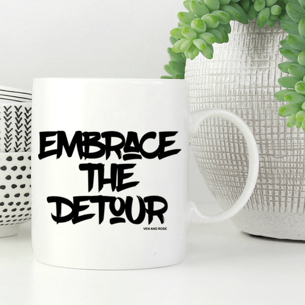 Embrace The Detour (Gold, Pink or White) Mug