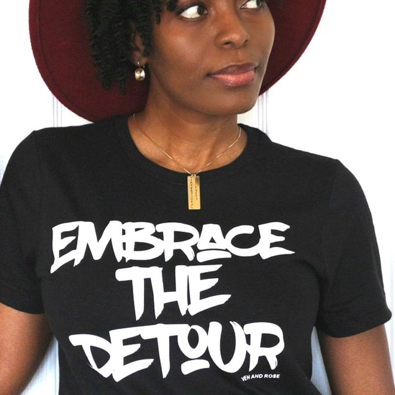 Embrace The Detour Tee (Also Available in Gold Foil Design)