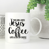 Girl Loves Jesus & Coffee (Gold, Pink or WHITE) Mug