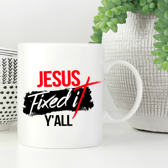 Jesus Fixed It Y'all Mug