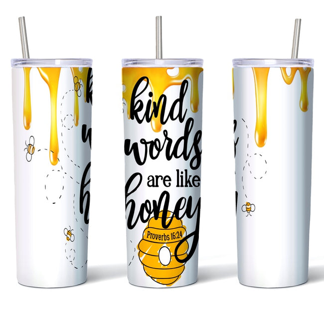 """Kind Words Are Like Honey"" Skinny Tumbler"