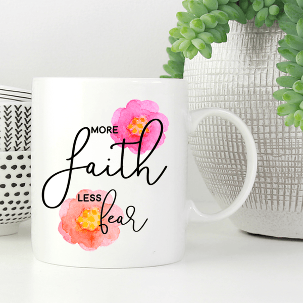 More Faith Less Fear White Mug