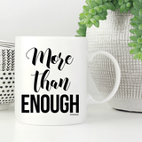 More Than Enough Mug (WHITE, GOLD or PINK)