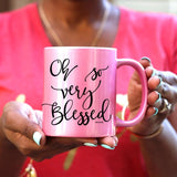 Oh So Very Blessed Gold, Pink or WHITE Mug - Ven & Rose