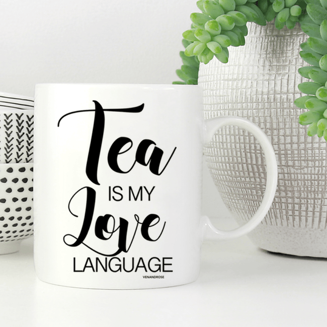 Tea is my Love Language WHITE, GOLD or PINK Mug
