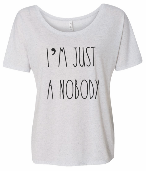 I'm Just A Nobody Ladie's Tee - White Fleck