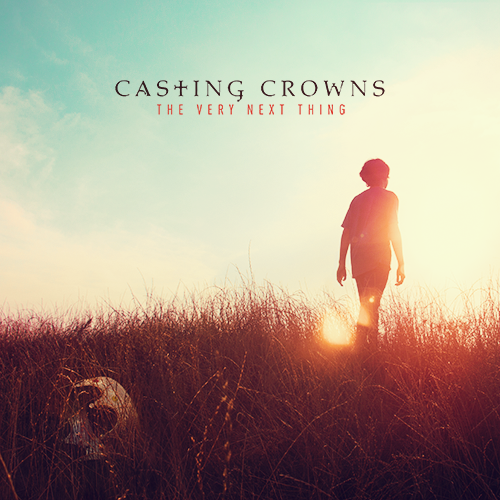 The Very Next Thing (Pre-Order) CD - Casting Crowns Online Store