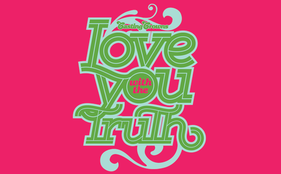 Love You With The Truth Tee - Casting Crowns Online Store