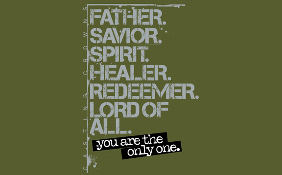 You Are The Only One Tee - Casting Crowns Online Store