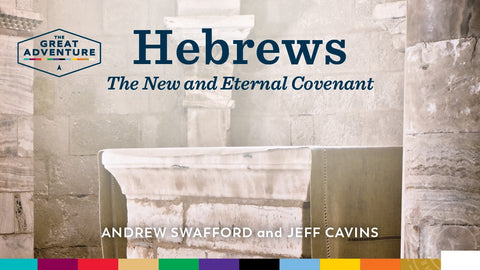 Hebrews: The New and Eternal Covenant Study Program
