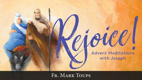 Rejoice! Advent Meditations with Joseph