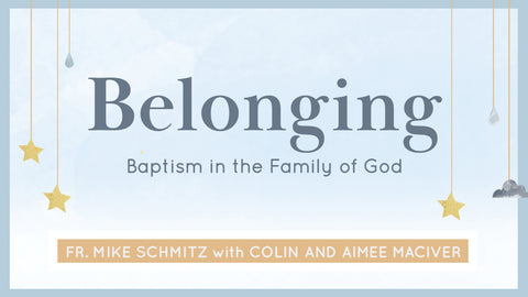 Belonging: Baptism in the Family of God