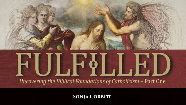Fulfilled: Uncovering the Biblical Foundations of Catholicism (Part On –  Ascension