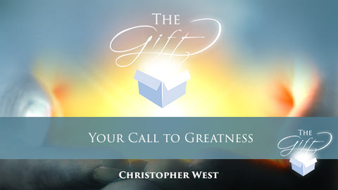 The Gift: Your Call to Greatness