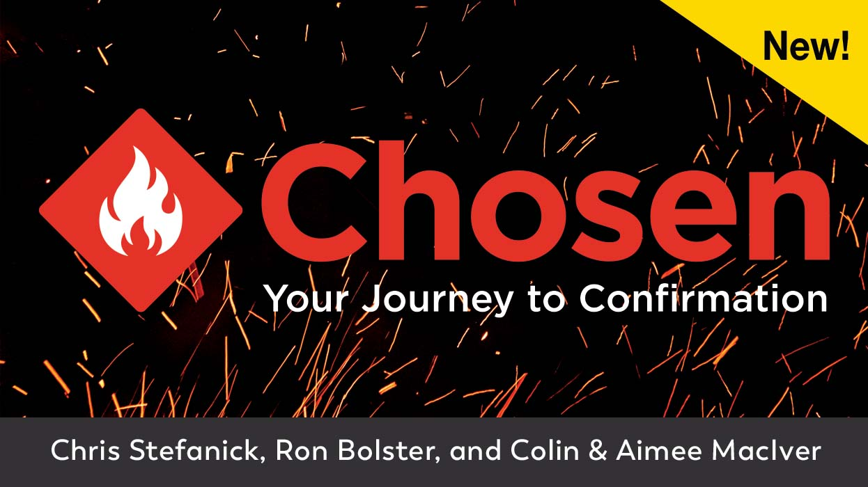 Chosen: Your Journey Toward Confirmation