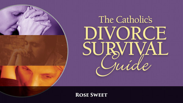 The Catholic's Divorce Survival Guide