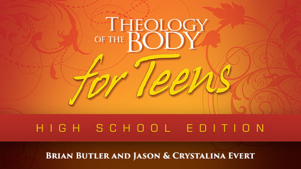 Theology of the Body for Teens: High School Edition