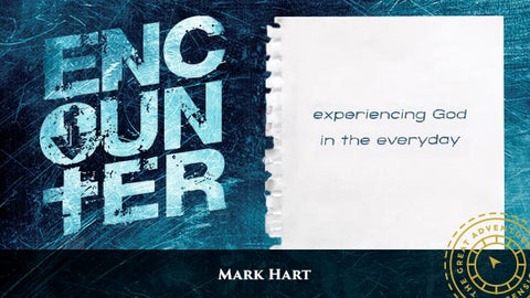 Encounter: Experiencing God in the Everyday