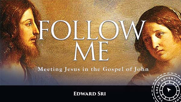 Follow Me: Meeting Jesus in the Gospel of John