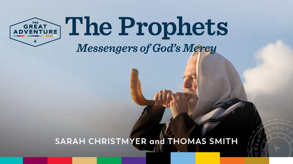 Prophets: Messengers of God's Mercy