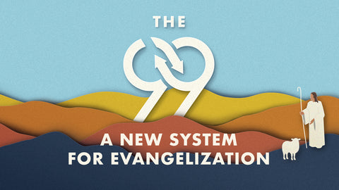 The 99: A New System for Evangelization