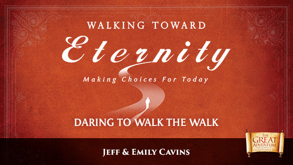 The reddish brown logo for Walking Toward Eternity: Daring to Walk the Walk featuring the authors' names, Jeff Cavins and Emily Cavins