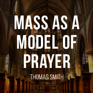 Mass as a Model of Prayer