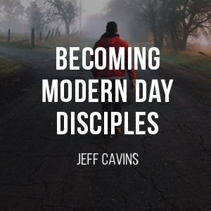 Becoming a Modern Day Disciple