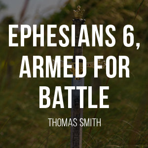 Ephesians 6, Armed for Battle