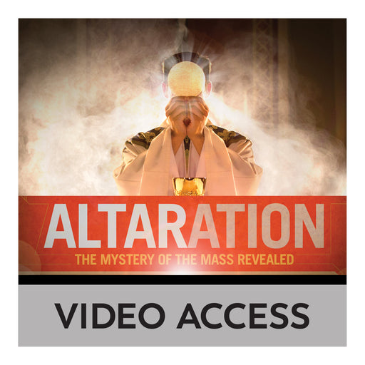 Altaration: The Mystery of the Mass Revealed [Online Video Access]
