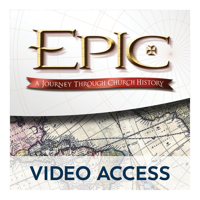 Epic: A Journey Through Church History [Online Video Access]