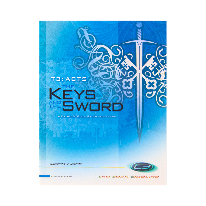 T3 Acts: The Keys and the Sword, Student Workbook (Includes Online Course Access)