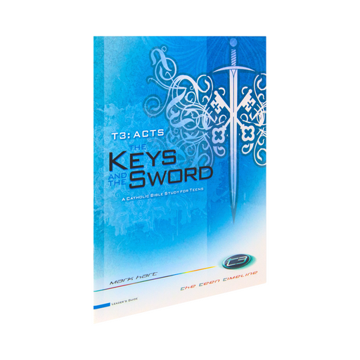 T3 Acts: The Keys and the Sword, Leader's Guide (Includes Online Course Access)