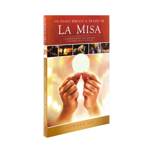 A Biblical Walk Through the Mass: Understanding What We Say and Do in the Liturgy (Spanish)