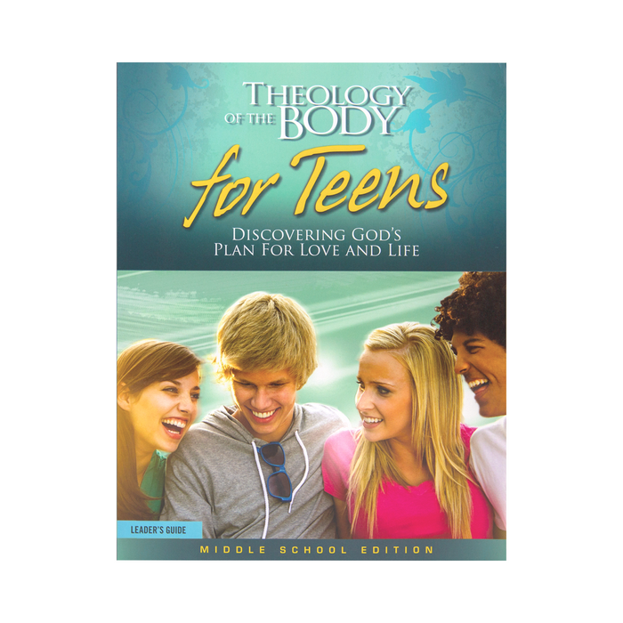 Theology of the Body for Teens: Middle School Edition Leader's Guide (Includes Online Course Access)