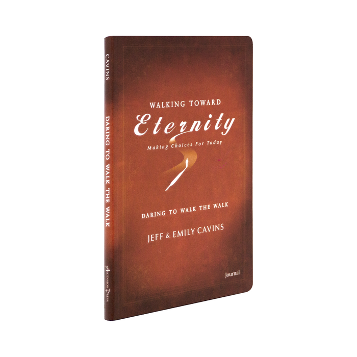 Walking Toward Eternity: Daring to Walk the Walk, Journal