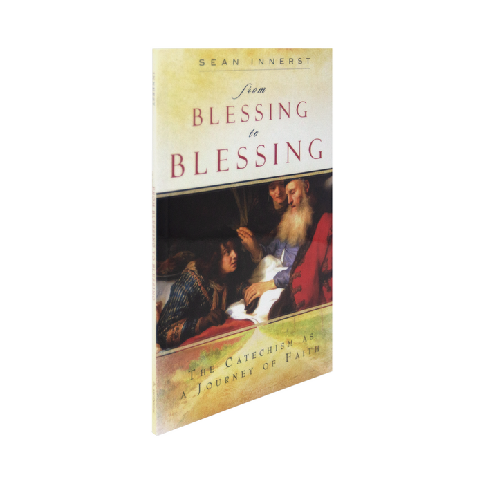 From Blessing to Blessing: The Catechism as a Journey of Faith