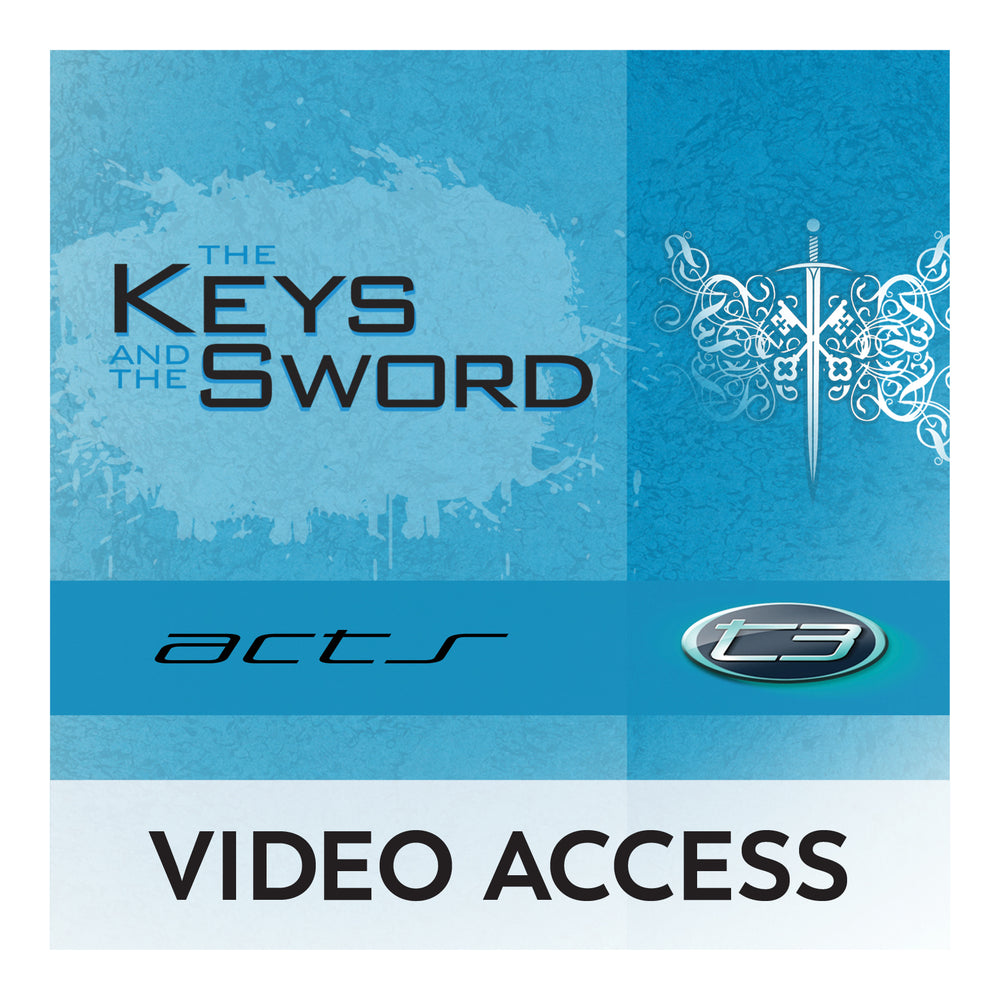 T3 Acts: The Keys and the Sword [Online Video Access]