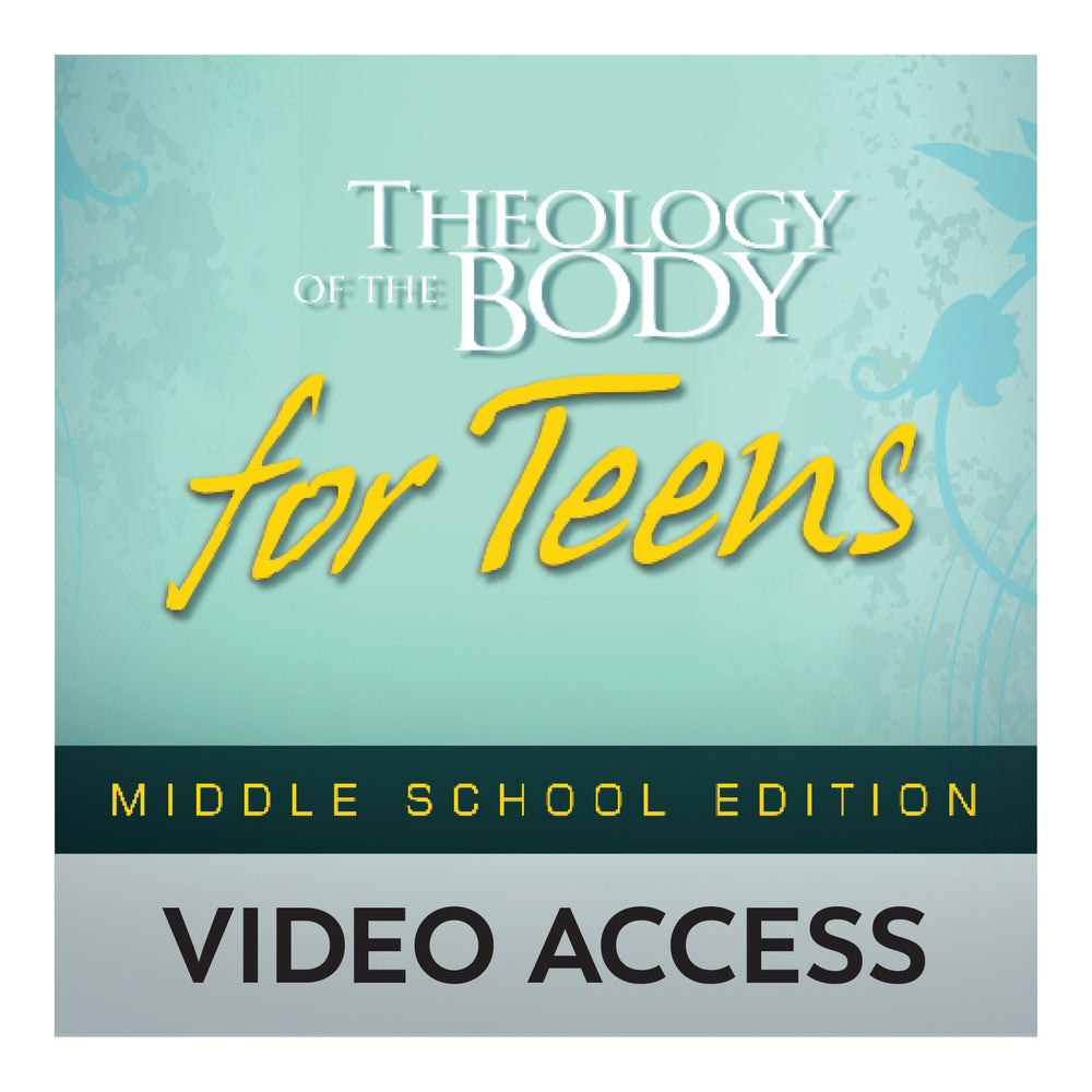 Theology of the Body for Teens: Middle School Edition [Online Video Access]