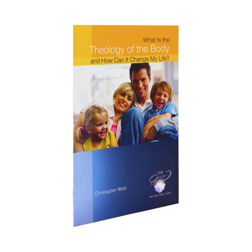 The pamphlet, What is the Theology of the Body and How Can it Change My Life? by Christopher West and Ascension. The blue and gold cover features a happy family of four.